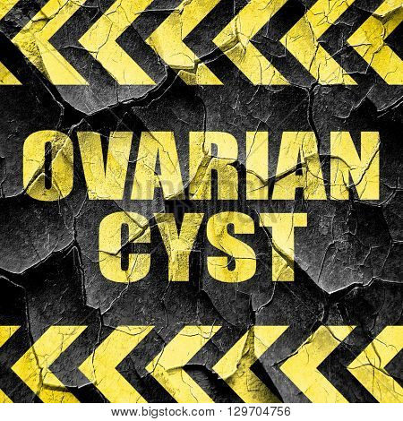 ovarian cyst, black and yellow rough hazard stripes