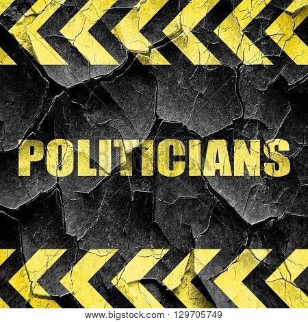 politicians, black and yellow rough hazard stripes