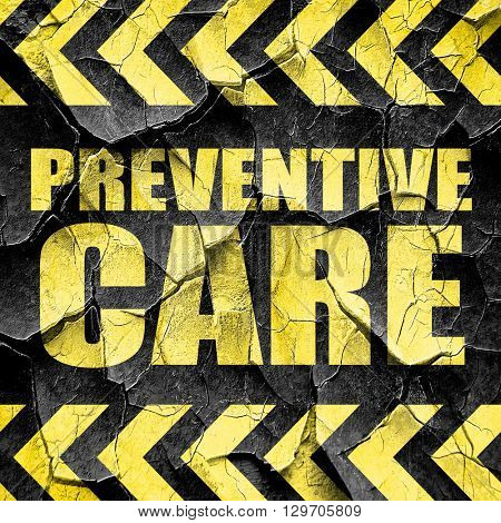 preventive care, black and yellow rough hazard stripes