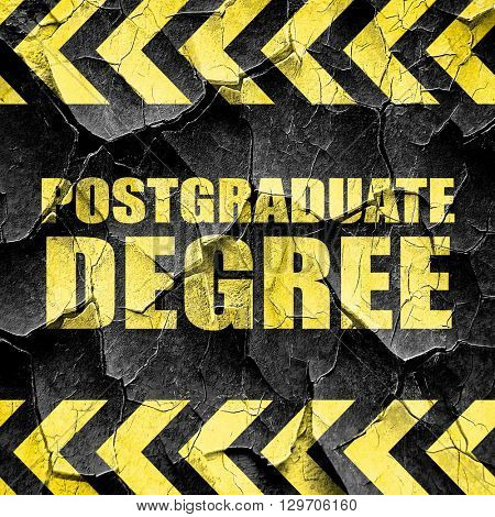 postgraduate degree, black and yellow rough hazard stripes