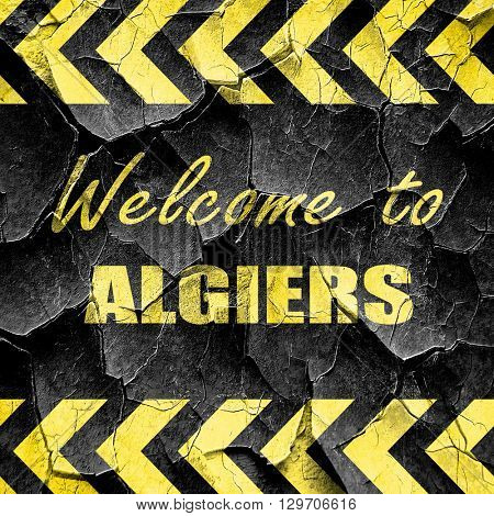 Welcome to algiers, black and yellow rough hazard stripes