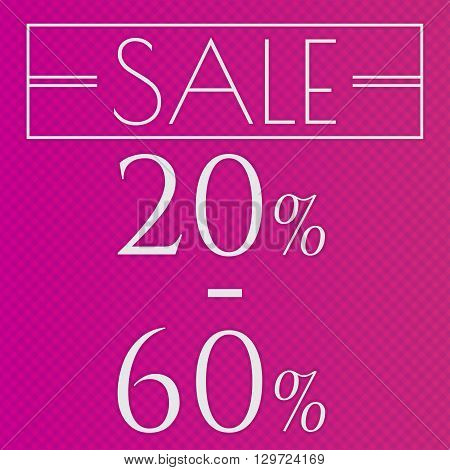 Sale discount labels. Special offer price signs. 20 - 60 percent off reduction symbol.