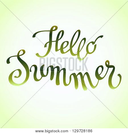Hand drawn inspirational sign - hello Summer. Pen and ink calligraphy. Brush painted green letters on light background isolated. Calligraphy card. Vector illustration