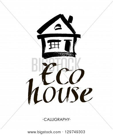 Eco House Vector. Hand lettering typography poster. Calligraphic quote Eco House.