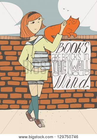 Girl with books caress a cat on brick wall. Lettering with educative quote on a placard. Books are bricks in the wall of your mind. Colorful hand drawn vector illustration with sky and clouds.