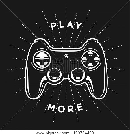 Vintage print with quote. Play more. Gamepad, joystick vector illustration. T-shirt monochrome design.