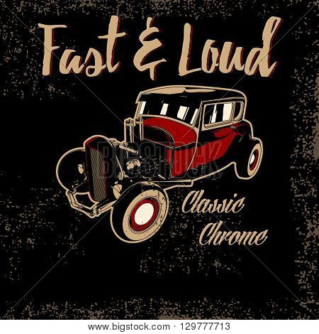loud and fast racing equipment, hotrods car, old school car, vintage car