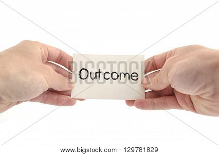 Outcome text concept isolated over white background