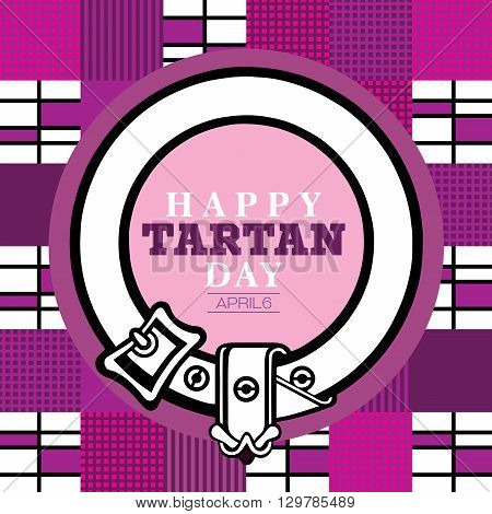 The text Happy Tartan day placed on a Scottish tartan pattern