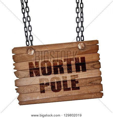 north pole, 3D rendering, wooden board on a grunge chain