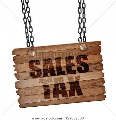 sales tax, 3D rendering, wooden board on a grunge chain