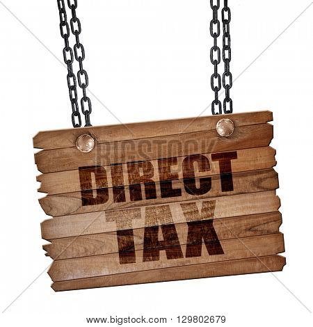 direct tax, 3D rendering, wooden board on a grunge chain