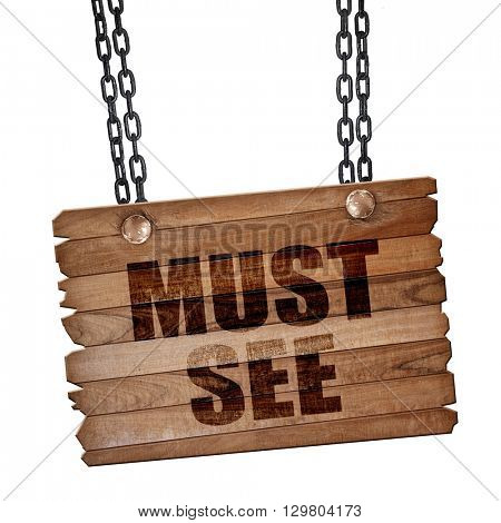 must see, 3D rendering, wooden board on a grunge chain