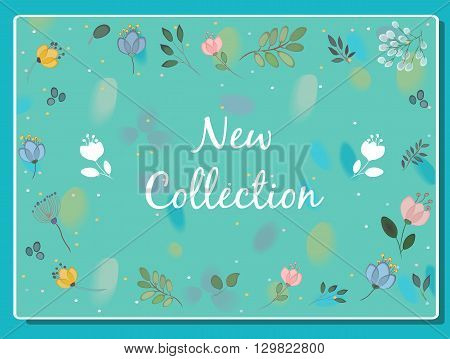 New collection inscription with floral background. Watercolor green bg. Watercolor flowers. Vector Illustration