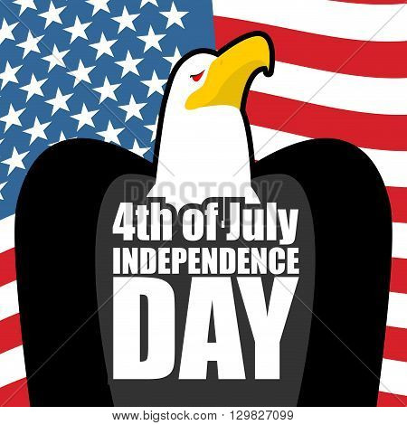 Independence Day In America. Eagle And Usa Flag. State Patriotic Holiday Of July 4Th. Birds Of Prey