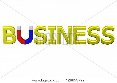 Concept: word business with U shaped magnet instead letter U isolated on white background. 3D rendering.