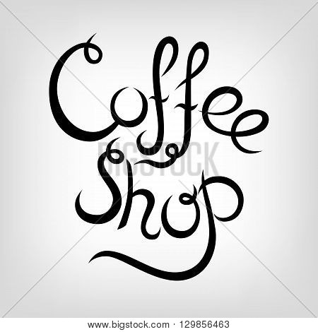 Vector Hand-drawn Lettering.  Coffee shop. Modern calligraphy quote. Coffee shop promotion motivation. Graphic design lifestyle typography. Black and white hand written coffee poster.