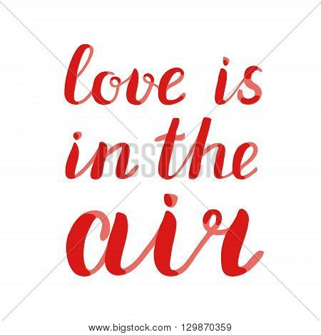Love Is In The Air Lettering.