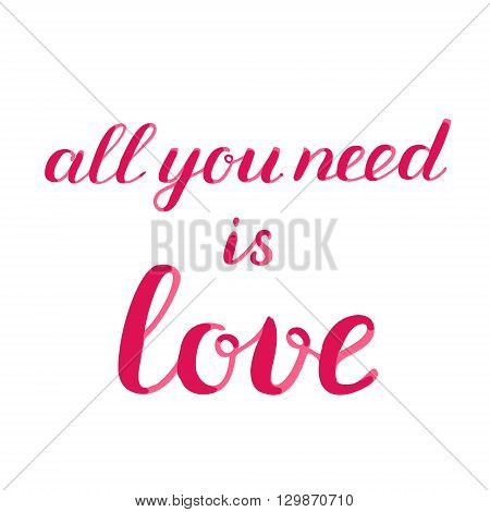 All You Need Is Love Brush Lettering.