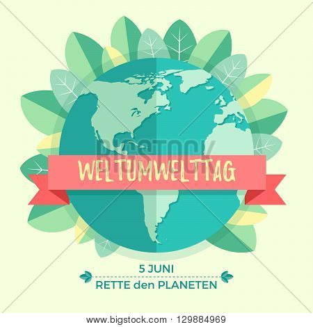 World environment day concept with mother earth globe and green leaves on beige background. With an inscription in German Weltumwelttag, Rette den Planeten. Vector Illustration.