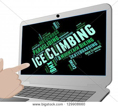 Ice Climbing Means Iceclimbing Text And Mountaineering