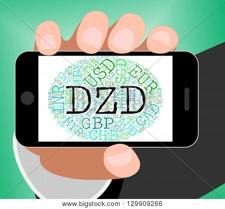 Dzd Currency Means Algerian Dinars And Banknote