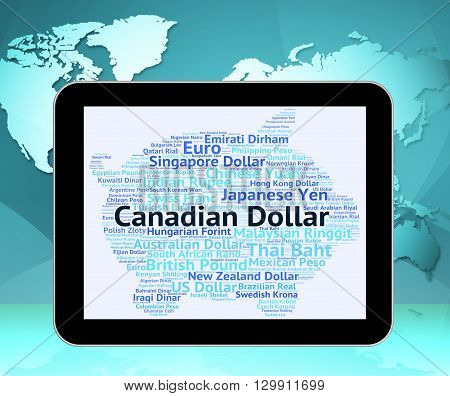 Canadian Dollar Represents Foreign Exchange And Banknotes