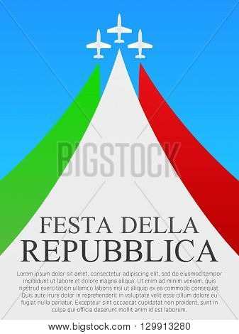 Translation Republic Day. Republic Day in Italy. Background, poster template. Three planes. Vector, eps10.