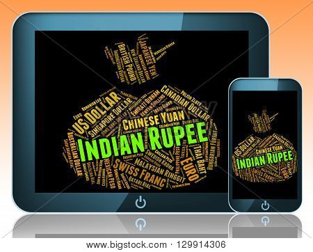 Indian Rupee Represents Foreign Currency And Currencies