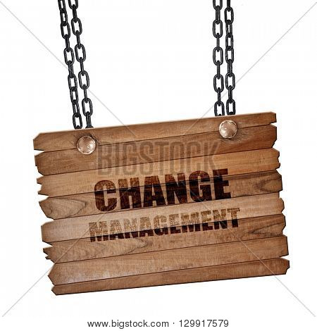 change management, 3D rendering, wooden board on a grunge chain