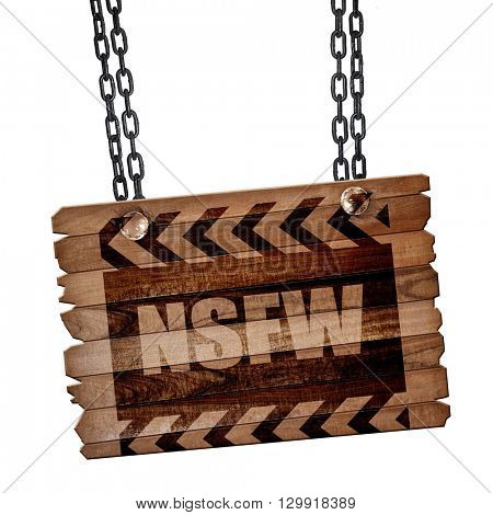 Not safe for work sign, 3D rendering, wooden board on a grunge c