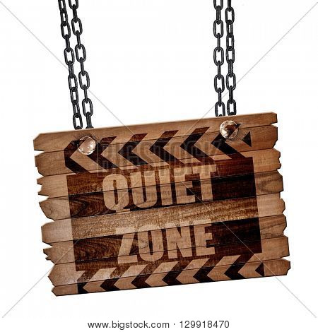 Quiet zone sign, 3D rendering, wooden board on a grunge chain