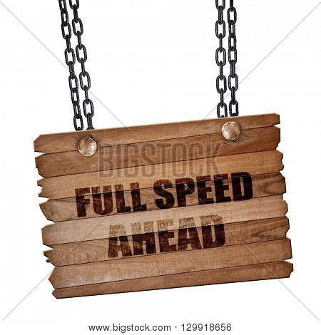 full speed ahead, 3D rendering, wooden board on a grunge chain