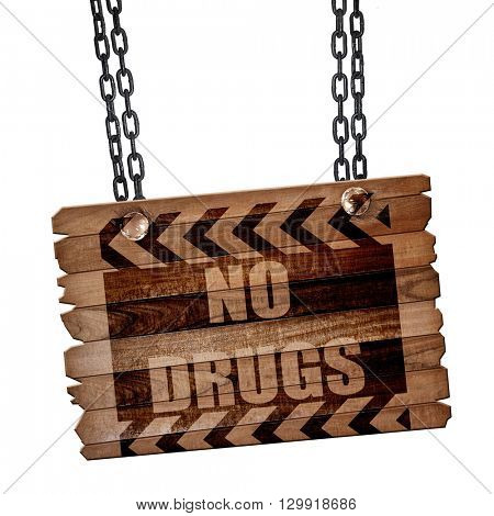 No drugs sign, 3D rendering, wooden board on a grunge chain