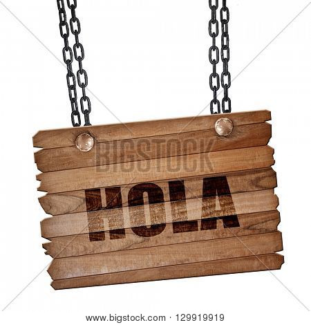 hola, 3D rendering, wooden board on a grunge chain