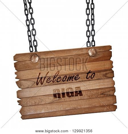 Welcome to riga, 3D rendering, wooden board on a grunge chain