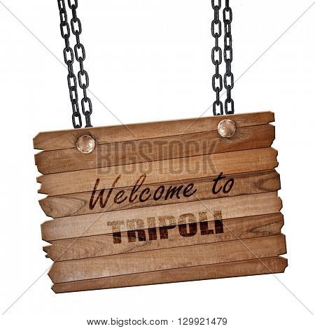 Welcome to tripoli, 3D rendering, wooden board on a grunge chain