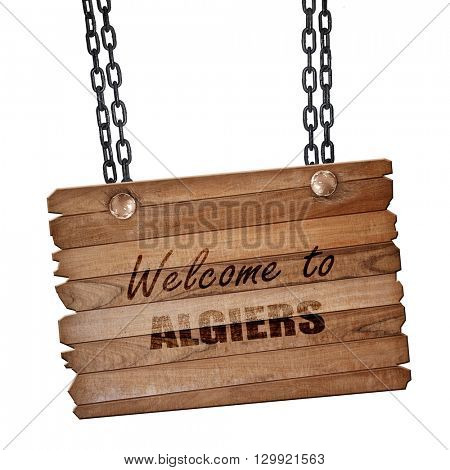 Welcome to algiers, 3D rendering, wooden board on a grunge chain