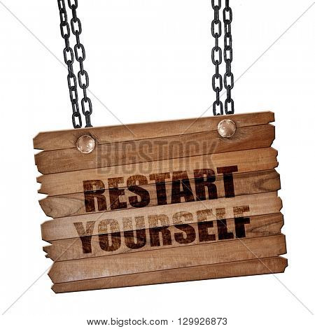 restart yourself, 3D rendering, wooden board on a grunge chain