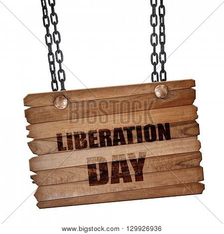 liberation day, 3D rendering, wooden board on a grunge chain
