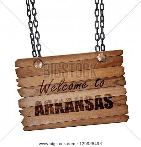 Welcome to arkansas, 3D rendering, wooden board on a grunge chai