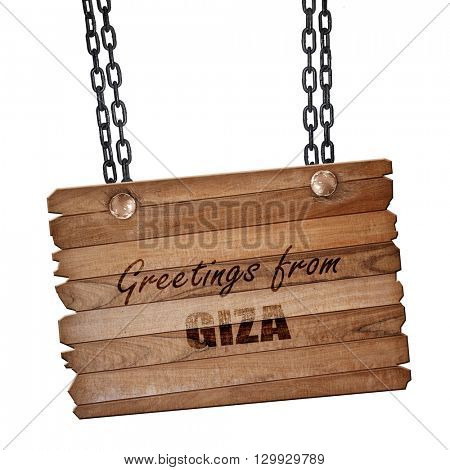 Greetings from giza, 3D rendering, wooden board on a grunge chai