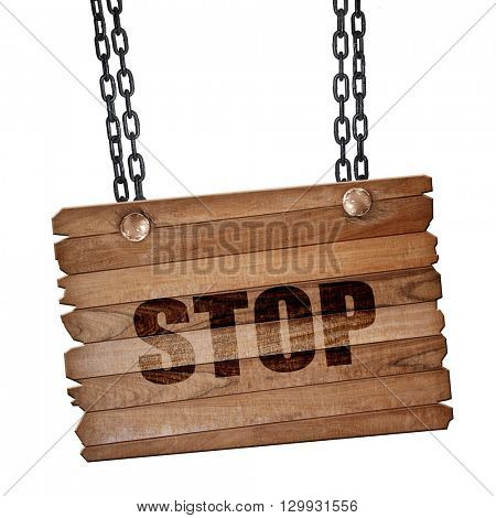 stop, 3D rendering, wooden board on a grunge chain