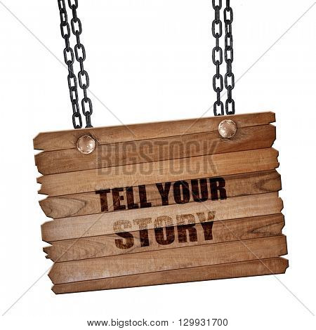 tell your story, 3D rendering, wooden board on a grunge chain