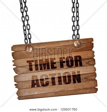 time for action, 3D rendering, wooden board on a grunge chain