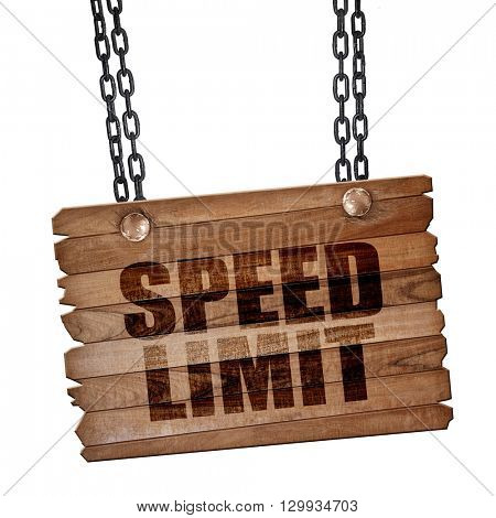 speed limit, 3D rendering, wooden board on a grunge chain