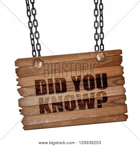 did you know, 3D rendering, wooden board on a grunge chain