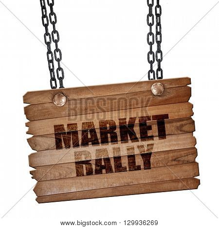 market rally, 3D rendering, wooden board on a grunge chain