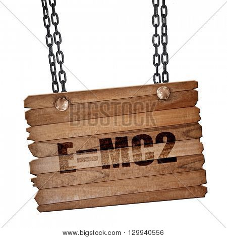 e = mc2, 3D rendering, wooden board on a grunge chain