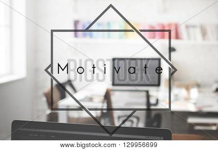 Motivate Motivation Vision Workplace Office Concept